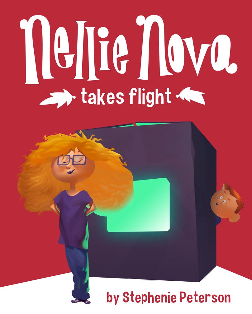 "Coming Soon, ""Nellie Nova Takes Flight."""