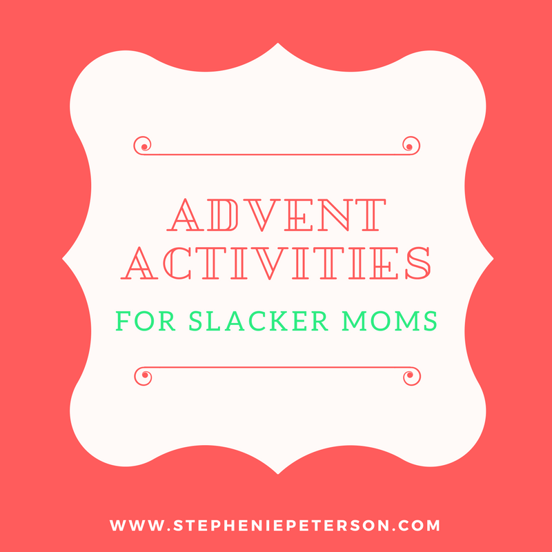 Advent Activities for Slacker Moms
