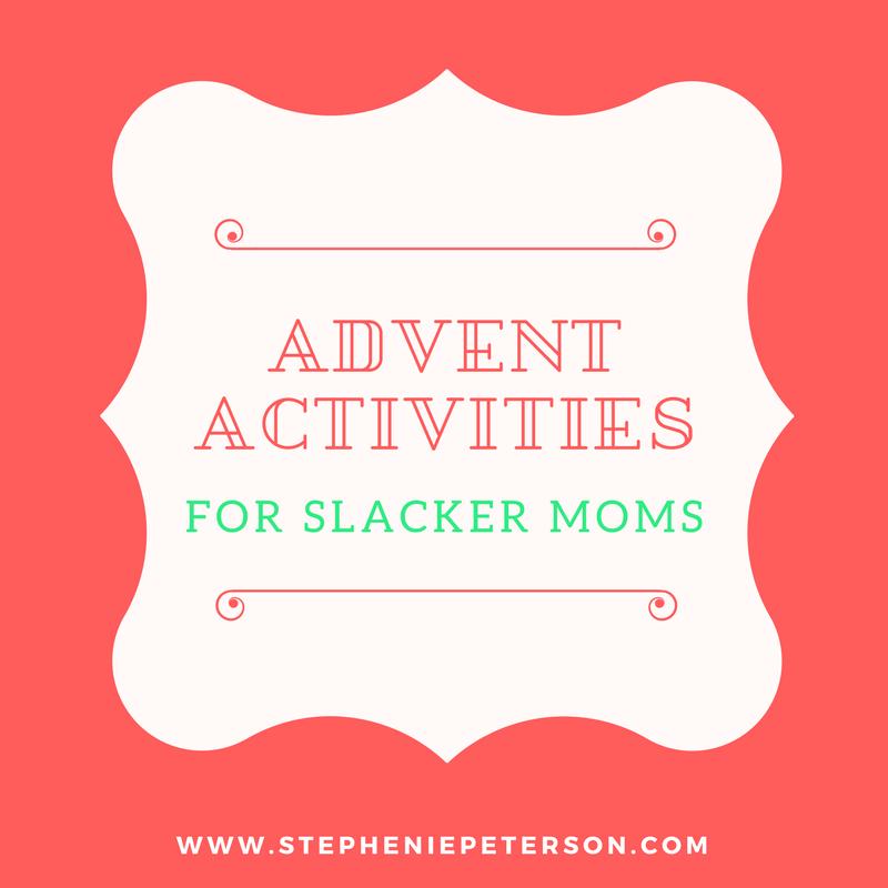 Advent Activities for Slacker Moms