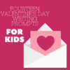 14 LOVE-ly Writing Prompts for Valentine's Day