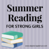 Summer Reading List for Strong Girls