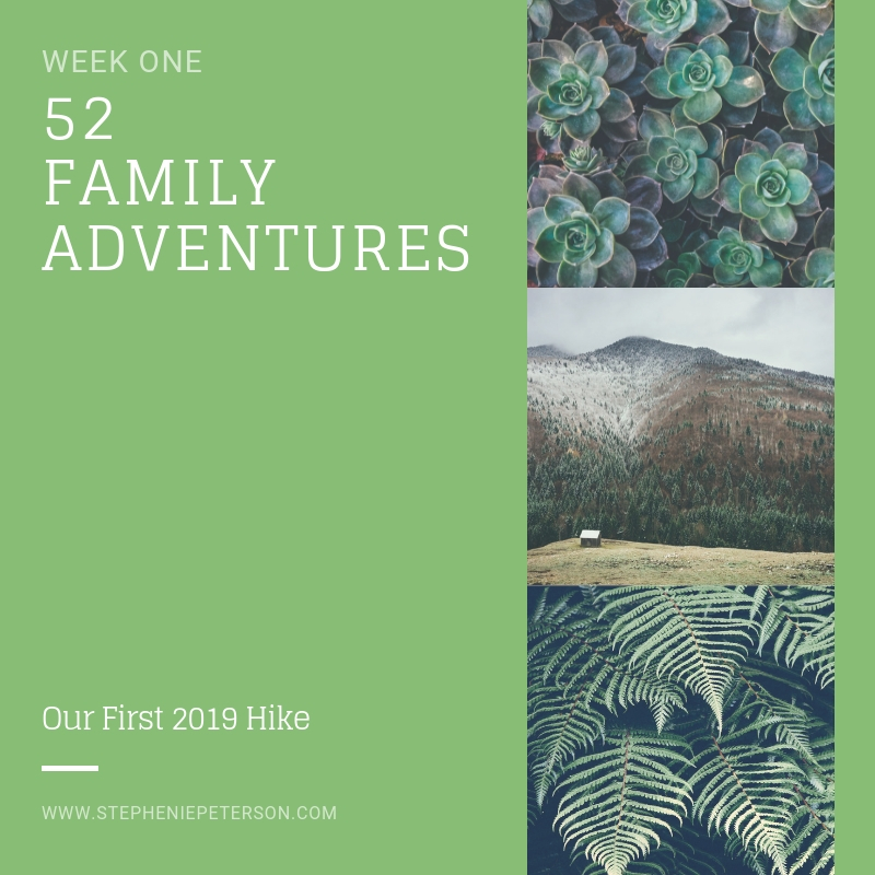 52 Family Adventures- Week One